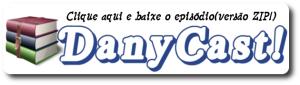 Clique e baixe Danycast ZIP