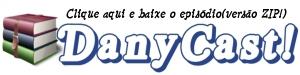 http://www.dimensaonerd.com/dani/Danycast118.zip